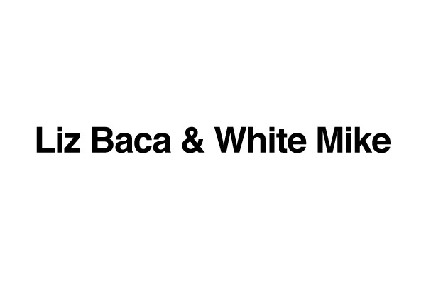 Liz Baca & White Mike