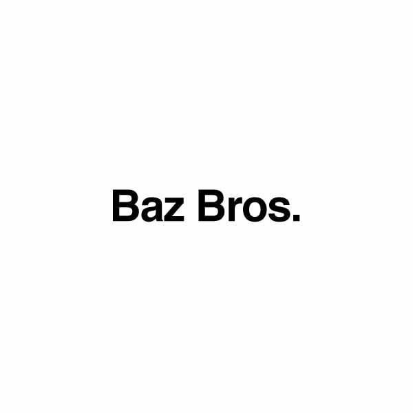 Baz Bros.