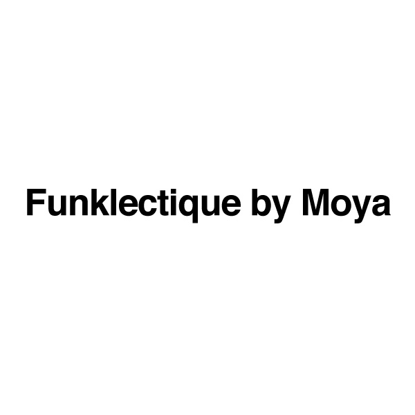 Funklectique by Moya