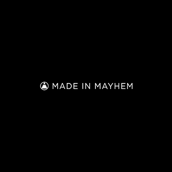 Made in Mayhem