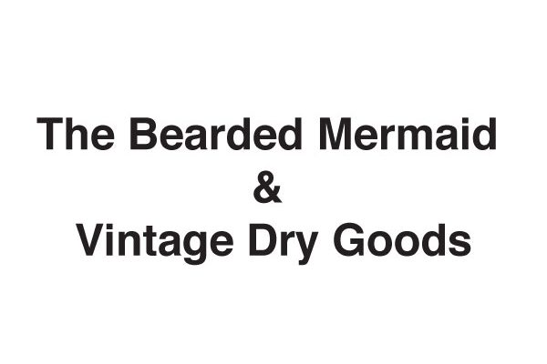 The Bearded Mermaid & Vintage Dry Goods