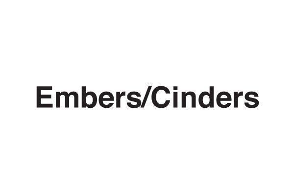 Embers/Cinders